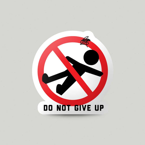 Do Not Give Up Sticker