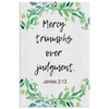 Scripture wall art, bible wall decor-Mercy triumphs over judgment. (James 2:13)