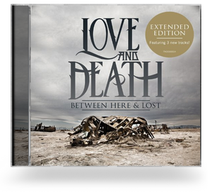 LOVE AND DEATH - BETWEEN HERE AND LOST EXPANDED EDITION (CD)