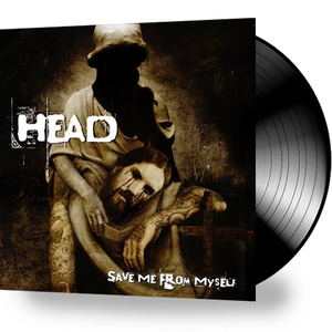 HEAD - SAVE ME FROM MYSELF (VINYL) 2008