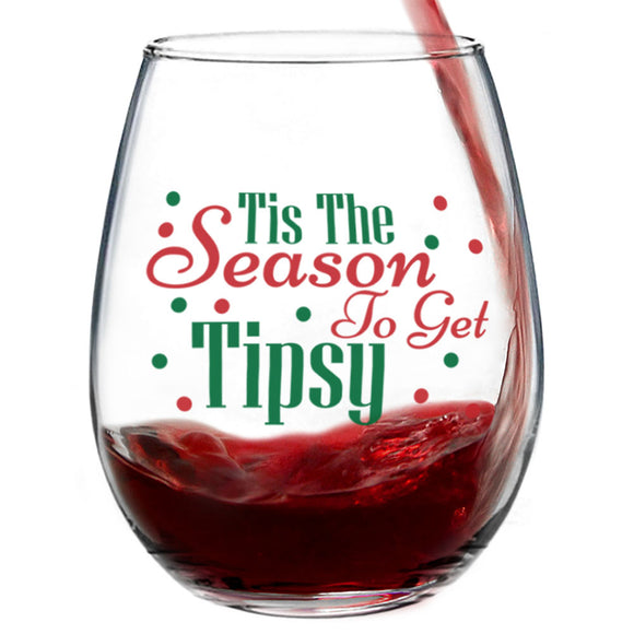 Tis the Season to Get Tipsy | 15oz Stemless Wine Glass
