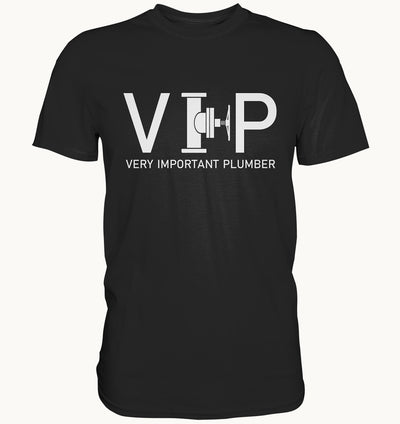 VIP - Very important Plumber  Heizungsbauer Shirt
