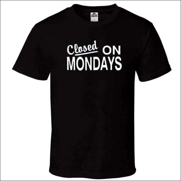 Mens - CLOSED ON MONDAYS T-SHIRT