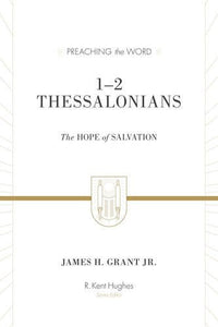 12 Thessalonians (Redesign): The Hope Of Salvation (Preaching The Word)