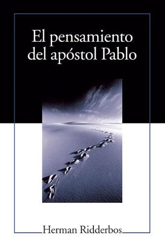 El Pensamiento Del Apostol Pablo (Paul: An Outline Of His Theology) (Spanish Edition)