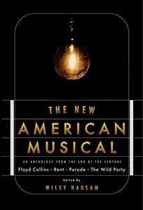 The New American Musical: An Anthology From The End Of The 20Th Century