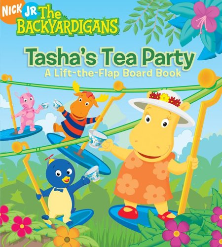 Tasha'S Tea Party: A Lift-The-Flap Board Book (The Backyardigans)