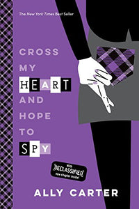 Cross My Heart And Hope To Spy (10Th Anniversary Edition) (Gallagher Girls)