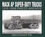 Mack Ap Super Duty Trucks 1926-1938 Photo Archive