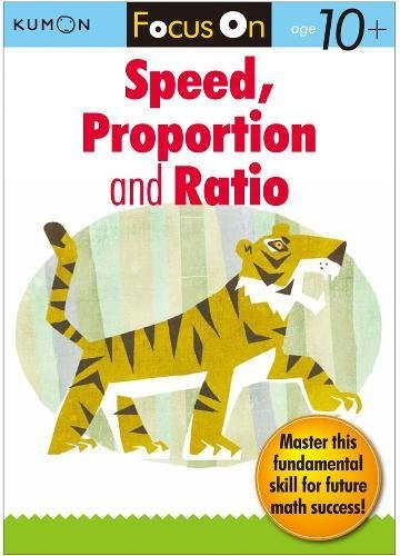 Kumon Focus On Speed, Proportion & Ratio (Kumon Focus Workbooks)