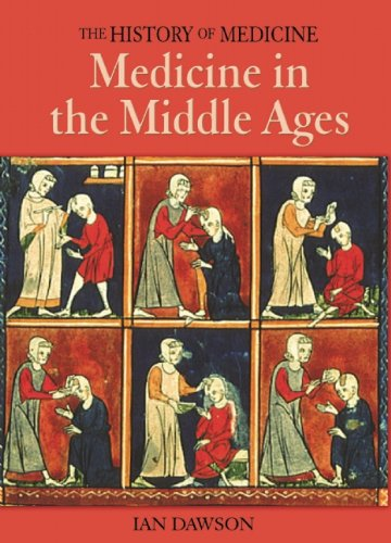 Medicine In The Middle Ages (The History Of Medicine)