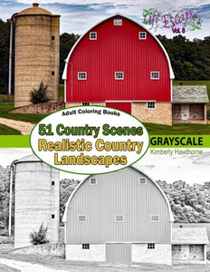 Adult Coloring Books: 51 Country Scenes In Grayscale: Rustic Country Landscapes With Country Homes, Barns, Farms, Farm Animals, Tractors, Wagons, ... Escapes Adult Coloring Books) (Volume 8)