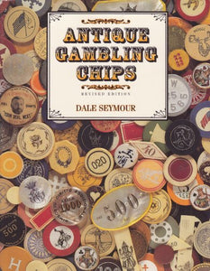 Antique Gambling Chips, Revised Edition