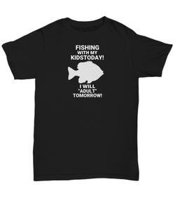 Fishing With My Kids Today Adult T-Shirt