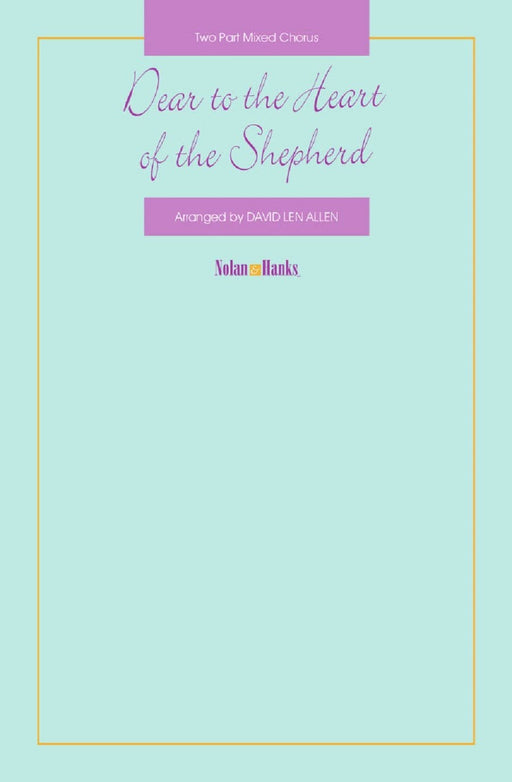 Dear to the Heart of the Shepherd – Two Part