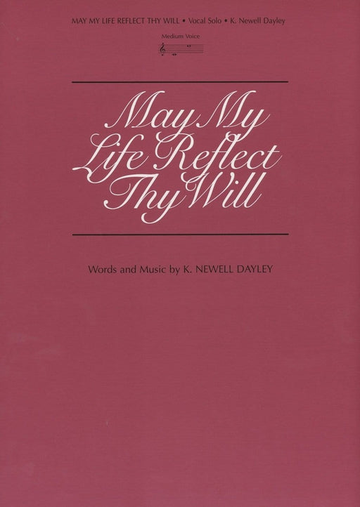 May My Life Reflect Thy Will - Vocal Solo