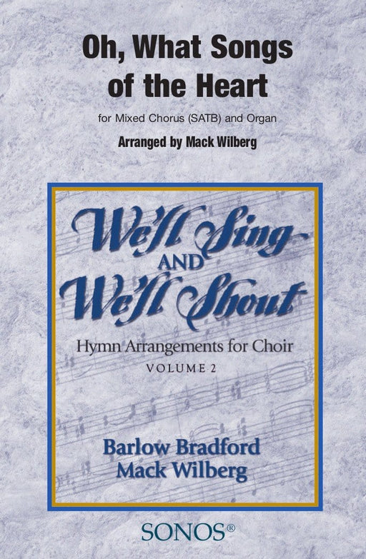 Oh What Songs of the Heart - SATB