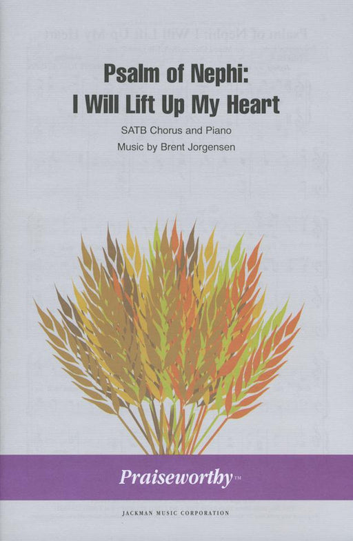 Psalm of Nephi: I Will Lift Up My Heart - SATB