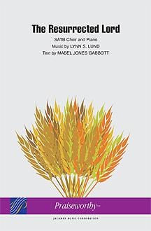 The Resurrected Lord - SATB and Soloists