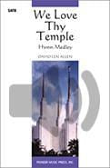 We Love Thy Temple - SATB - full audio accompaniment