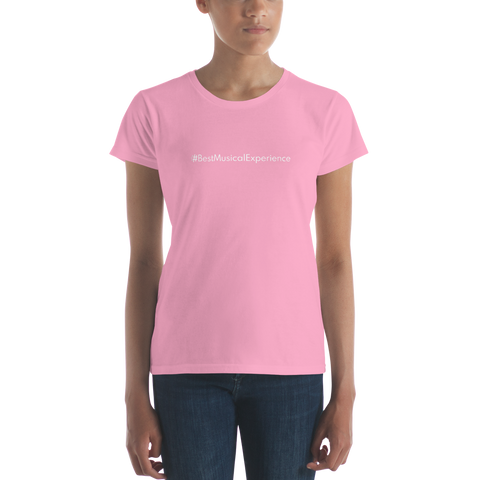 #BestMusicalExperience Women's Casual T