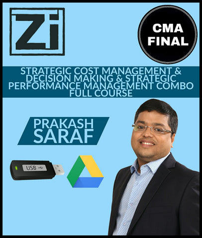 CMA Final (2016 Syllabus) Paper 15 & Paper 20A - Strategic Cost Management And Decision Making & Strategic Performance Management Combo Full Course Video Lectures By Prakash Saraf