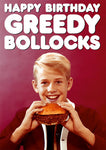 Greedy bollocks card