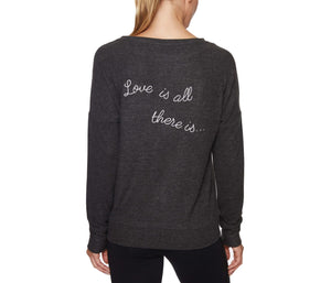 LOVE IS ALL THERE IS SWEATSHIRT CHARCOAL