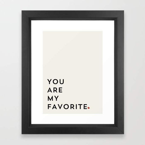 Deny Designs Framed Art Prints YOU ARE MY FAVORITE Frame