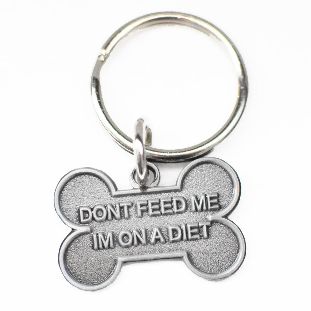Don't Feed Me I'm On a Diet Keychain