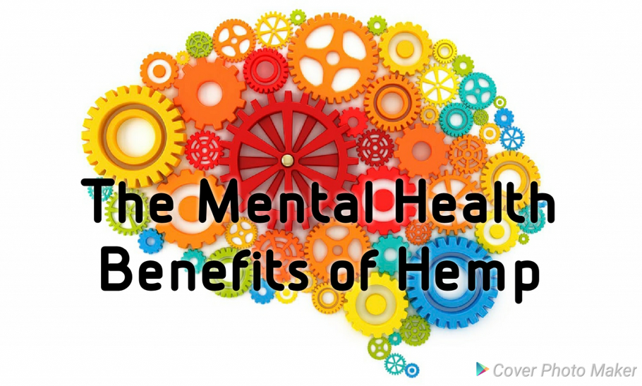 THE MENTAL HEALTH BENEFITS OF HEMP