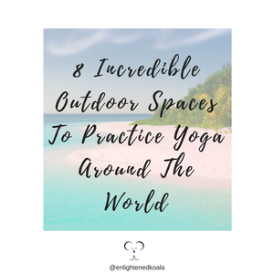8 Incredible Outdoor Spaces To Practice Yoga Around The World