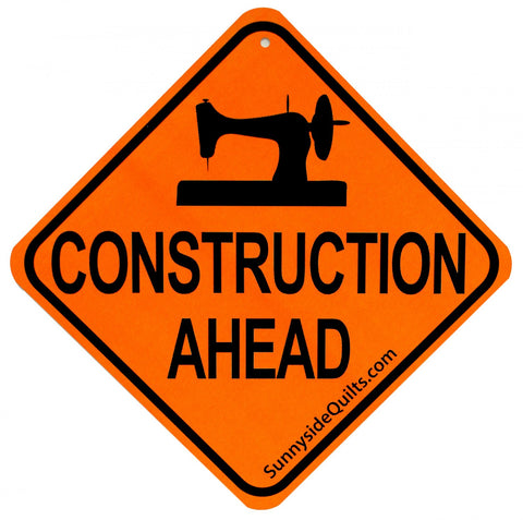 "CONSTRUCTION Ahead 5.5"" x 5.5"" Sign by Sunnyside Quilts #CON001"