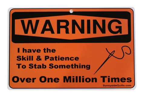 "WARNING I Have the Skill and Patience 8.5"" x 5.5"" Sign by Sunnyside Quilts #WRN002"