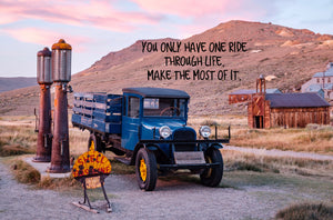 You Only Have One Ride Through Life Inspirational Art