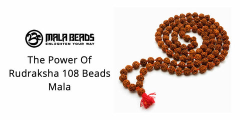 The Power Of Rudraksha 108 Beads Mala