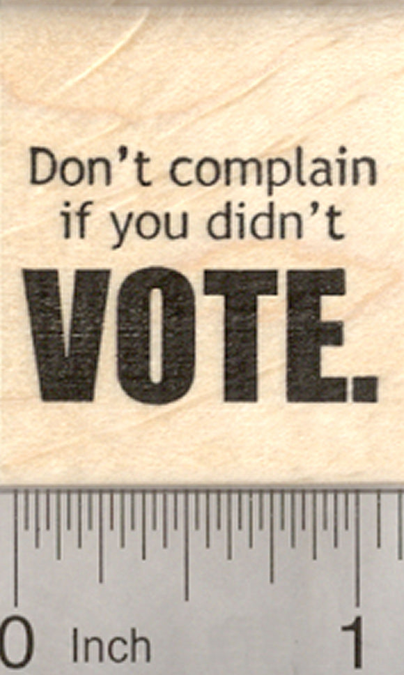 Vote Rubber Stamp, Don't complain if you didn't, Voter Registration
