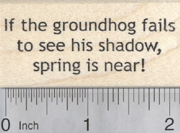 Groundhog Day Saying Rubber Stamp, If he fails to see his shadow