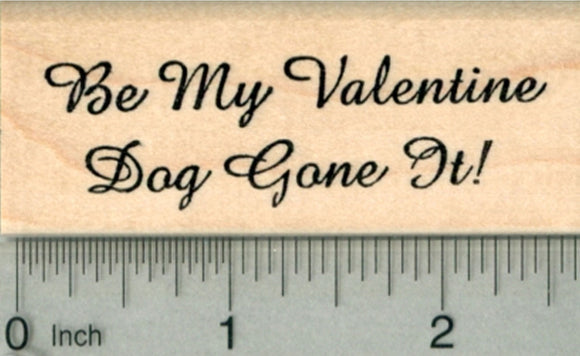 Be My Valentine Rubber Stamp, Dog Gone It