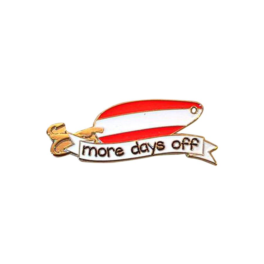 More Days Off Lapel Pin
