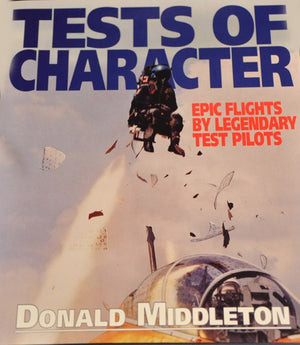 Tests of Character: Epic Flights by Legendary Test Pilots