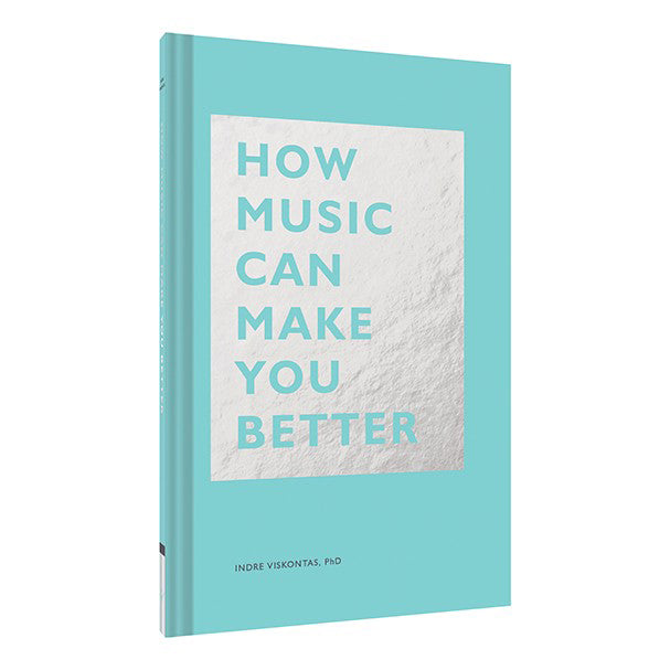 How Music Can Make You Better by Indre Viskontas, PhD