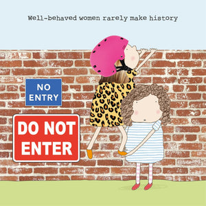 'Well-behaved Women Rarely Make History' Card