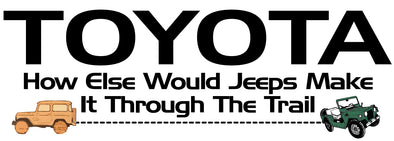 Toyota How Else Would Jeeps Make It T-shirt