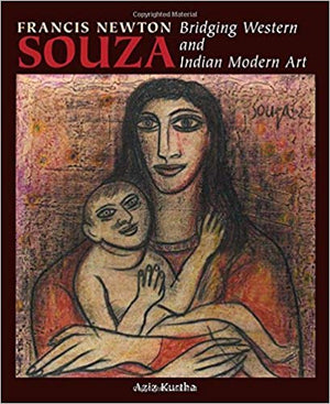 Francis Newton Souza: Bridging Western and Indian Modern Art - Aziz Kurtha