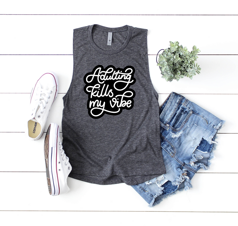 Adulting Kills My Vibe Ladies Flowy Muscle Tank