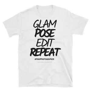 """Glam. Pose. Edit. Repeat"" #pinupphotographer Short-Sleeve Unisex T-Shirt"
