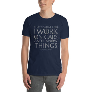 That's What I do, I work on Cars and I know Things. Funny Mechanic, Dad Short-Sleeve Unisex T-Shirt