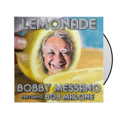 "Bobby Messano ""Lemonade"" feat. Bob Malone CD"