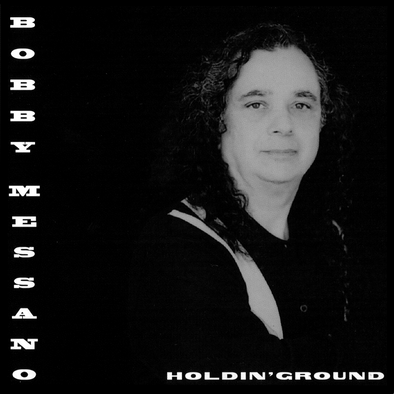 "Bobby Messano ""Holdin' Ground"" CD"